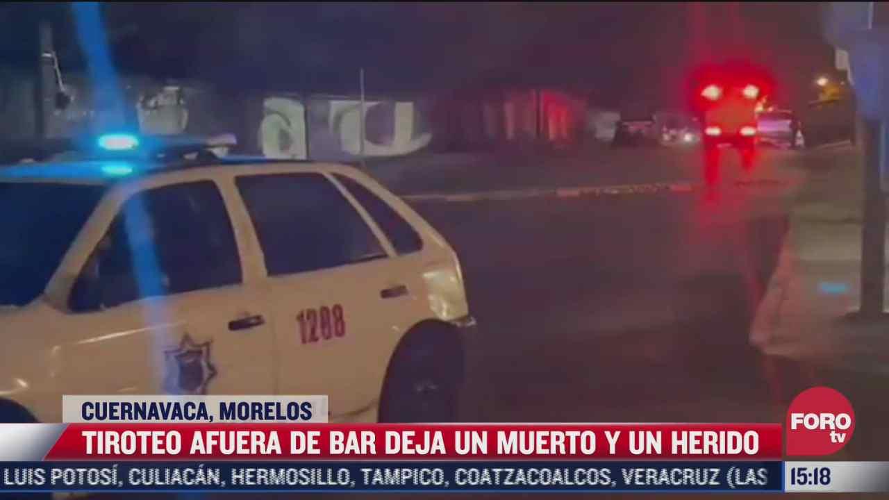 tiroteo afuera de bar deja un muerto en cuernavaca