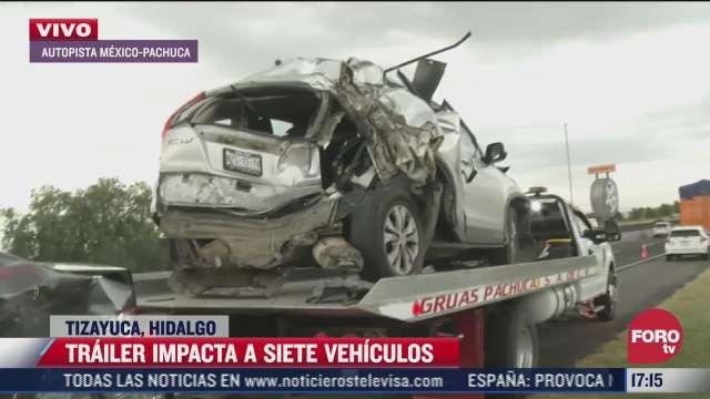 trailer choca contra varios vehiculos en tizayuca hidalgo