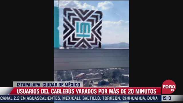 usuarios del cablebus quedan varados por mas de 20 minutos en iztapalapa