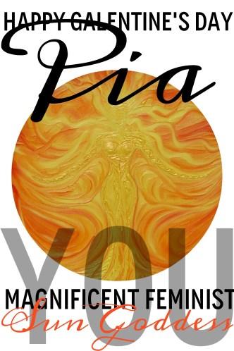 PIA, you magnificent feminist sun goddess