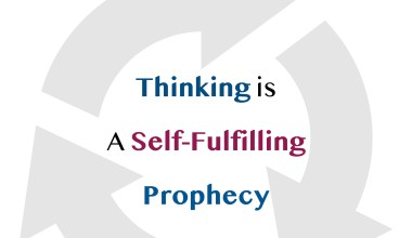 Thinking Self Fulfilling Prophecy