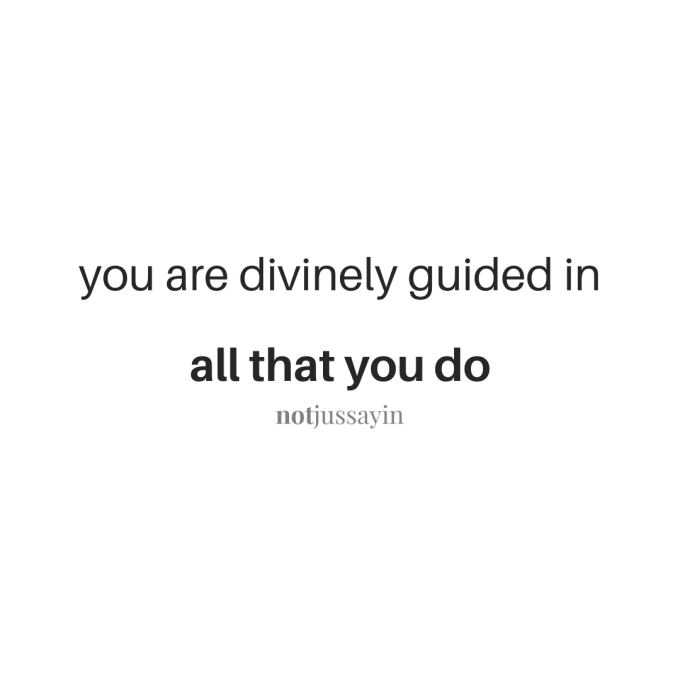 You are divinely guided in all that you do.