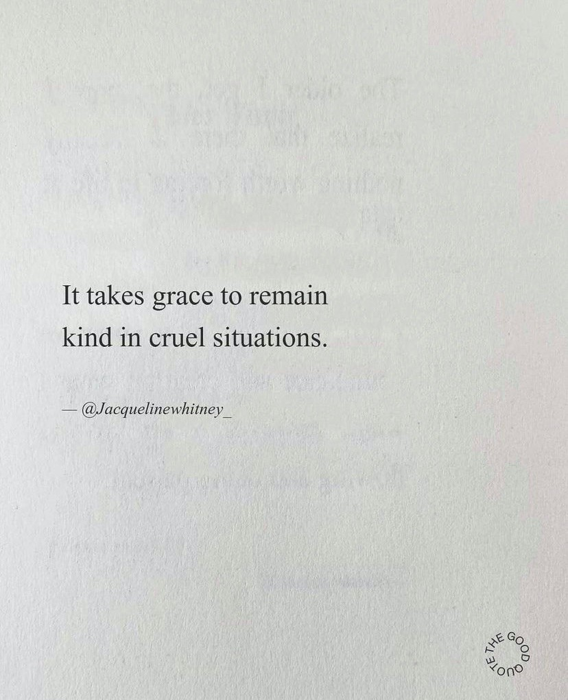it takes grace to remain kind in cruel situations  jacqueline whitney