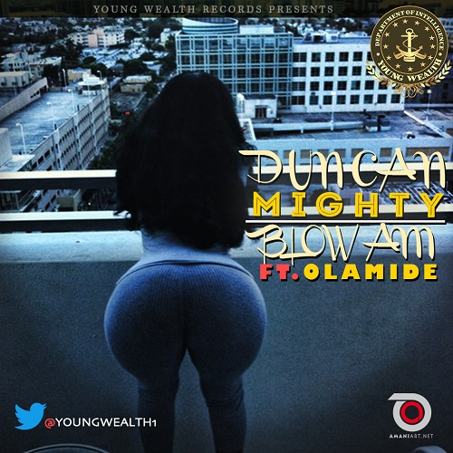 Duncan Mighty Olamide Blow Am Art