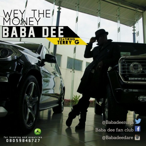 Baba Dee ft. Terry G - Wey The Money