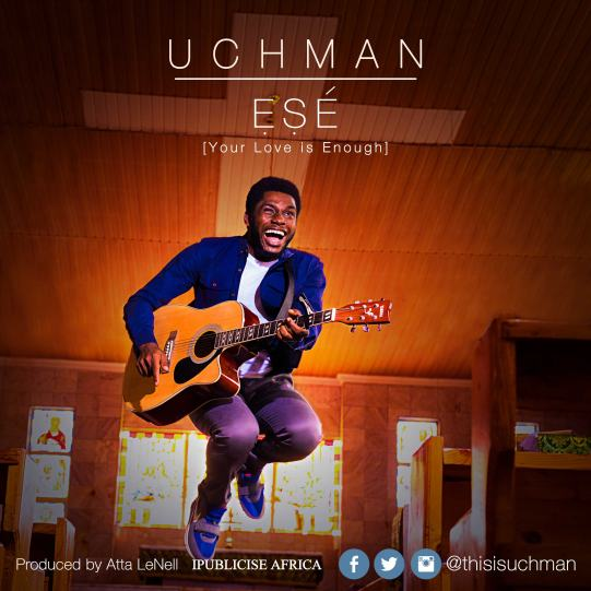 Uchman - Ese (Your Love Is Enough)