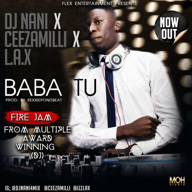 DJ Nani ft. Ceeza x L.A.X - Baba Tu