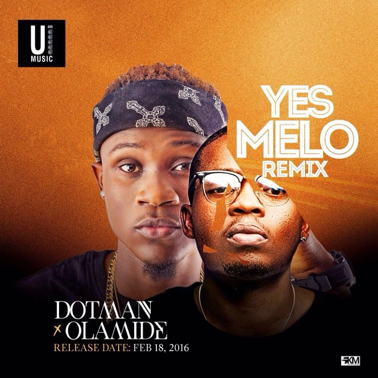 VIDEO: Dotman ft. Olamide - Yes Melo (Remix)