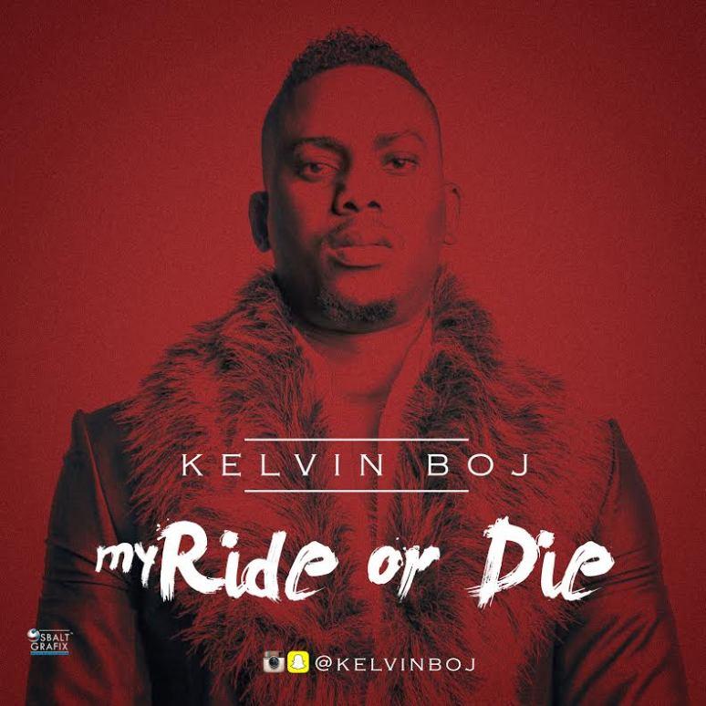 Kelvin Boj My Ride Or Die