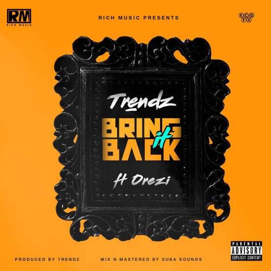 Trendz ft. Orezi – Bring It Back