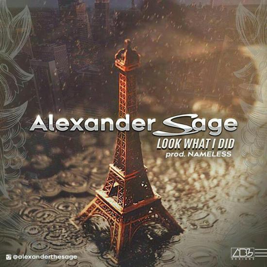 Alexander Sage – Look What I Did