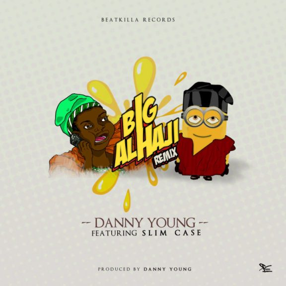 Danny Young x Slimcase - Big Alhaji (Remix)
