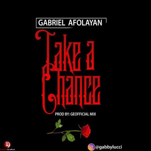 Gabriel Afolayan - Take A Chance