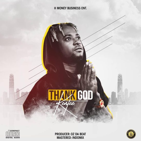 VIDEO + AUDIO: Kentee – Thank God