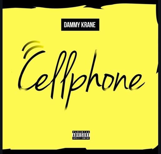 Dammy Krane - Cellphone (Prod. by Dicey)