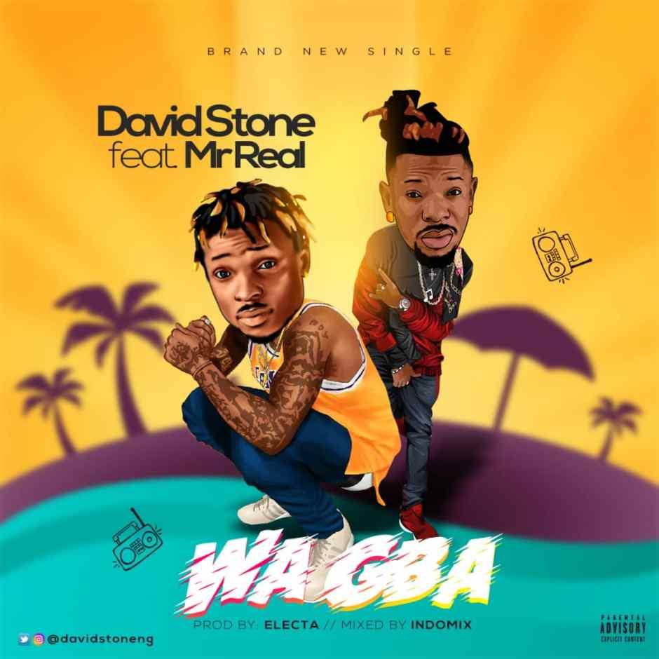 David Stone – Wa Gba ft. Mr Real