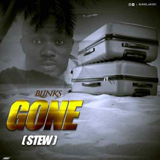 Blinks – Gone (Stew)