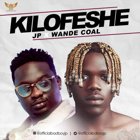 VIDEO: JP x Wande Coal – Kilofese