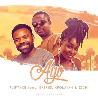 Fliptyce ft Gabriel Afolayan x Zichi - Ayo