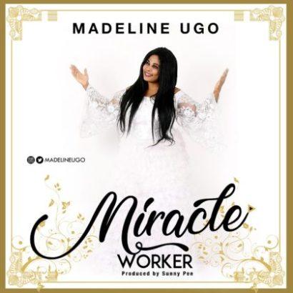Madeline Ugo - Miracle Worker