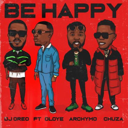 "Houston's DJ Oreo features Oloye, Archymo & Chuza on ""Be Happy"""