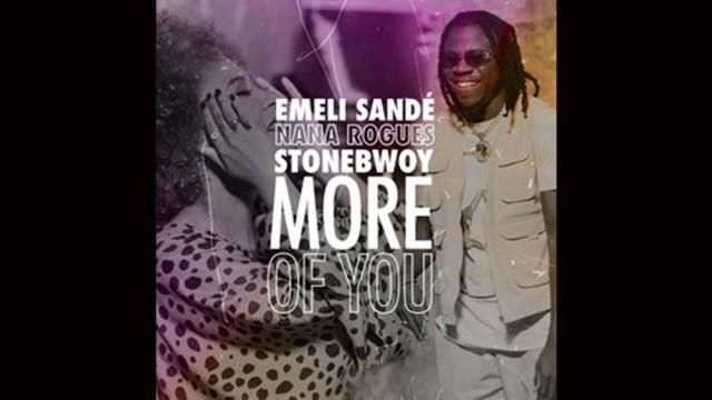 Emeli Sande, Stonebwoy, Nana Rogues - More of You