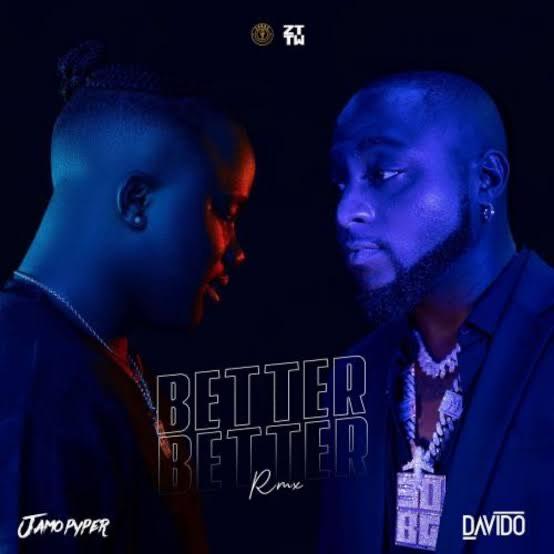 Jamopyper, Davido - Better Better Remix