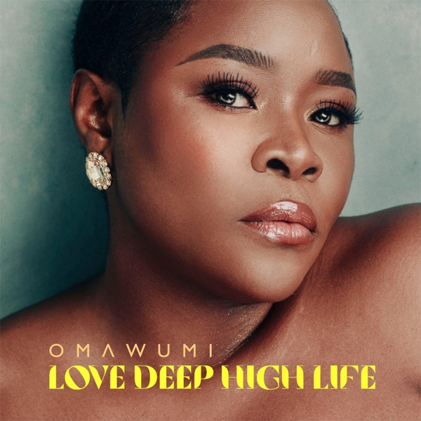Omawumi - Love Deep High Life (Album)
