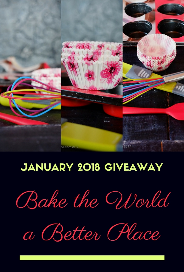 Bake the World a Better Place: January 2018 Monthly Giveaway