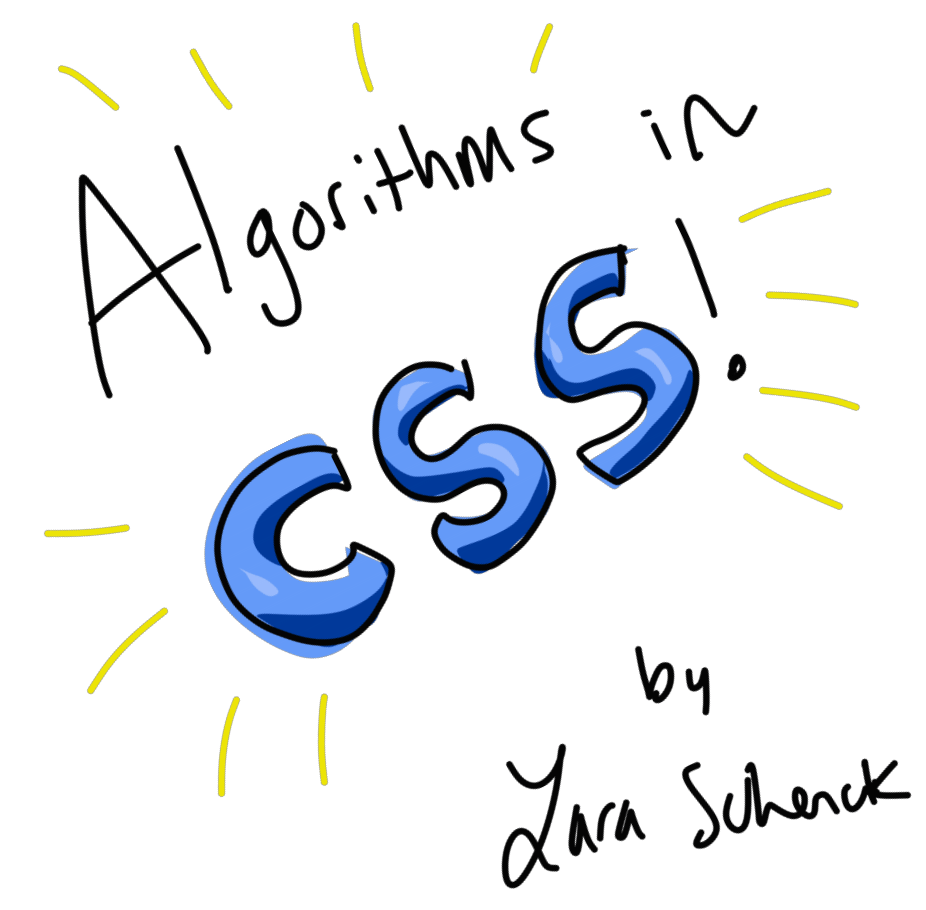 Algorithms in CSS by Lara Schenck title screenshot