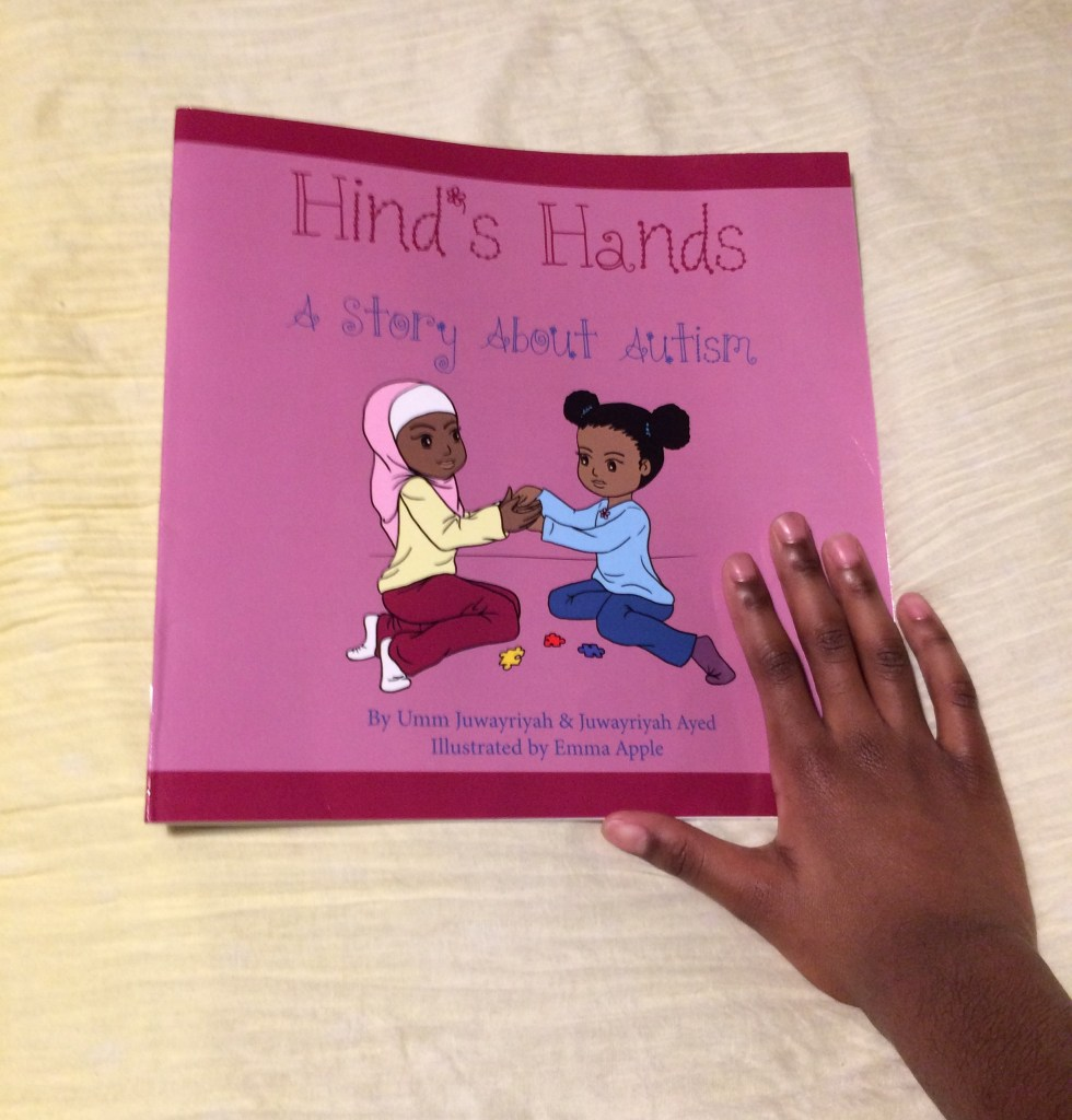 Hind's Hands: A Story About Autism by Umm Juwayriyah and Juwayriyah Ayed