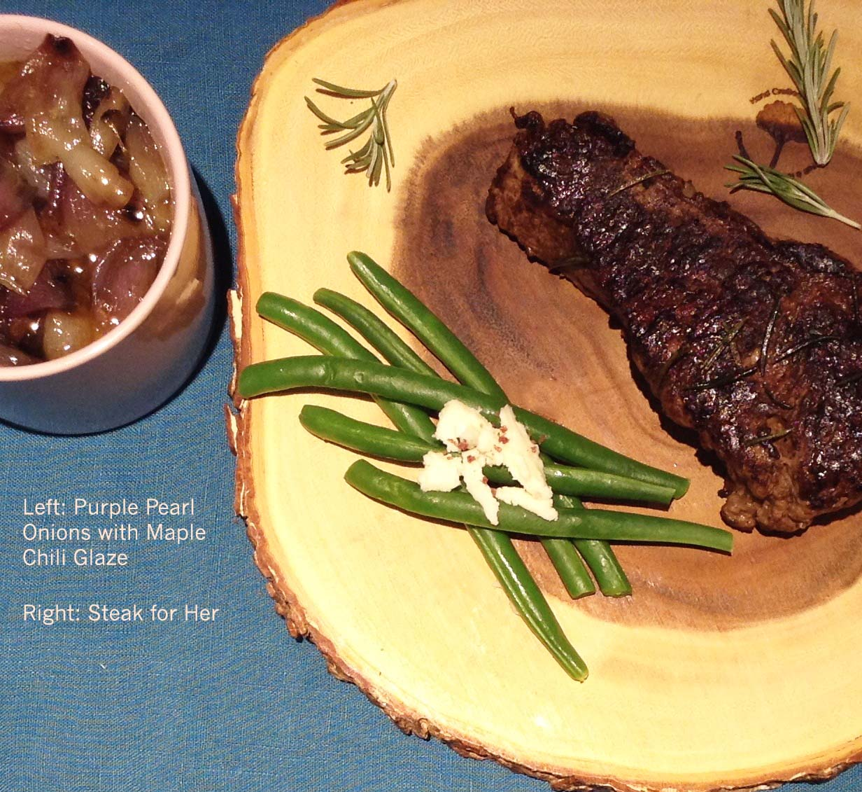Steak for Her with Merlot, Rosemary, & Dark Chocolate Sauce and Purple Pearl Onions in Maple Chili Glaze
