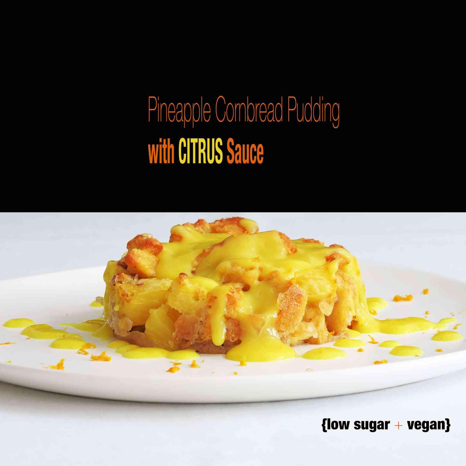 Pineapple Cornbread Pudding with Citrus Sauce {Vegan}