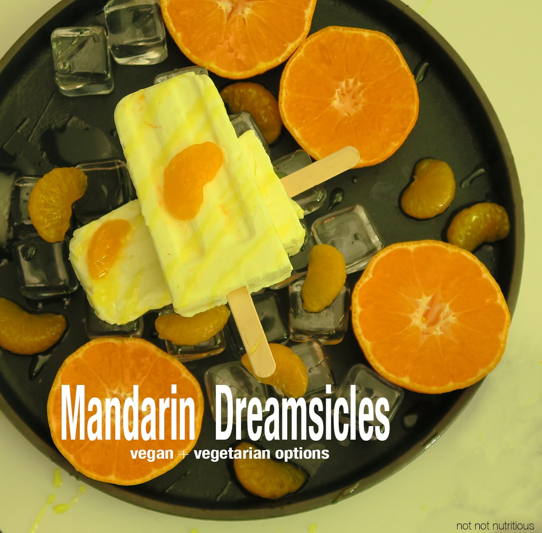 Mandarin Creamsicles - Vegan and Vegetarian Options