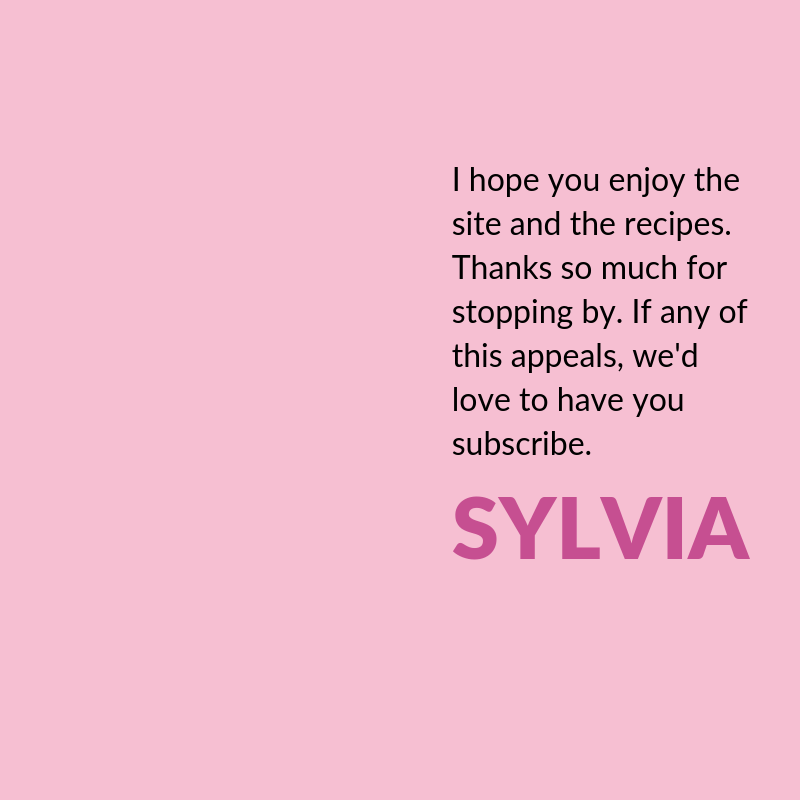 Text reads: I hope you enjoy the site and the recipes. Thanks so much for stopping by. If any of this appeals, we'd love to have you subscribe.