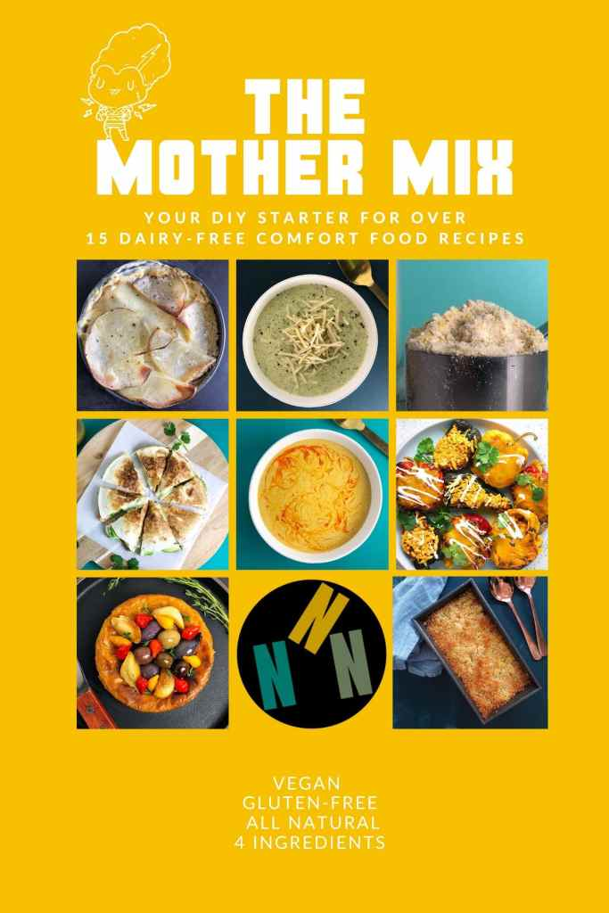 "Graphic labelled ""The Mother Mix: Your DIY Starter for over 15 dairy-free comfort food recipes. With grid of images of recipe: Scalloped Potatoes, Broccoli Cheese Soup, Mother Mix, Refried Bean Quesadillas, Corn Chowder, Mexican Stuffed Peppers, Savoury Vegan Cheesecake, and Acorn Squash Mac and Cheese. The Mother Mix is vegan, gluten-free, all natural, 4 ingredients."