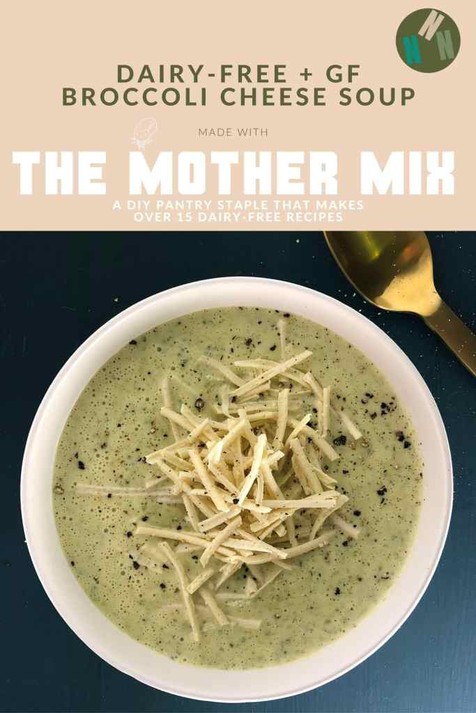 Pin for Broccoli Cheese Soup. Vegan and GF, Made with the Mother Mix, a DYI Pantry Staple that Makes Over 15 Vegan Recipes. Shows top-down image of broccoli cheese soup, garnished with handful of plant-based cheese.
