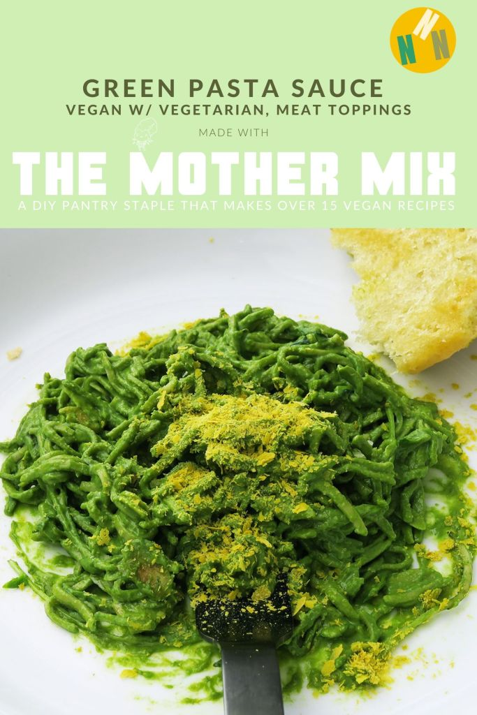 Pin for Green Pasta Sauce. Vegan with vegetarian and meat toppings. Made with the Mother Mix, a DIY pantry staple that makes over 15 vegan recipes. Image shows close-up side shot of Green Pasta Sauce on spaghetti noodles, topped with nutritional yeast.