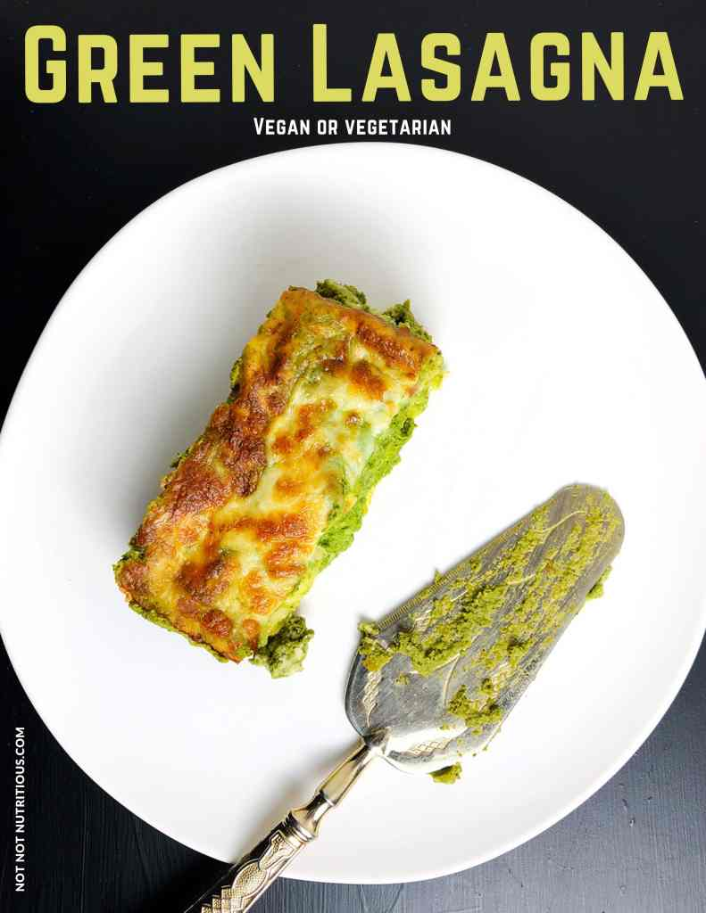 Top down view of a slice of green lasagna on a white plate. There is a serving utensil on the plate. Text on graphic reads: Green Lasagna, vegan or vegetarian