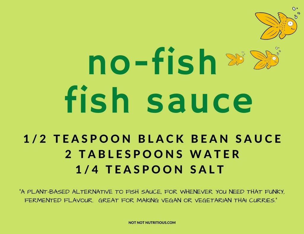 How to make no-fish fish sauce. Ingredients are: 1/2 teaspoon black bean sauce, 2 tablespoons water, and 1/4 teaspoon salt. This is a great plant-based alternative to fish sauce for whenever you need that funky, fermented flavour. Great for making vegan or vegetarian Thai curries.