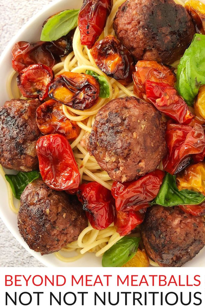 Top-down view of Beyond Meat Meatballs in a white bowl with spaghetti, oven-roasted tomatoes, and fresh basil. Text on graphic reads: Beyond Meat Meatballs, Not Not Nutritious