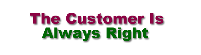 Image result for the customer is always right