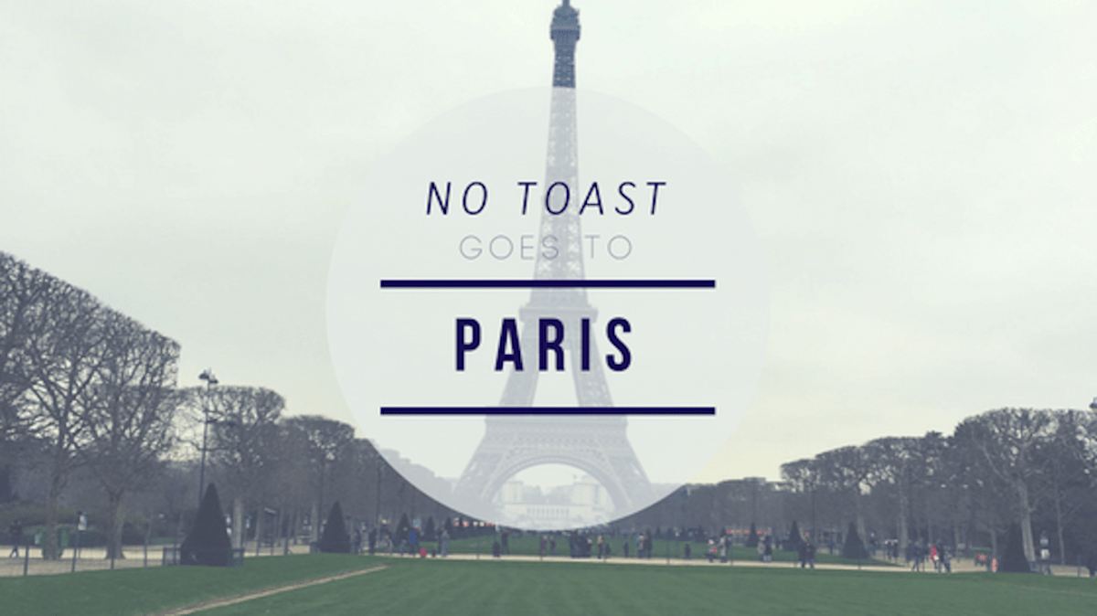 No Toast goes to Paris - NO TOAST FOR BREAKFAST