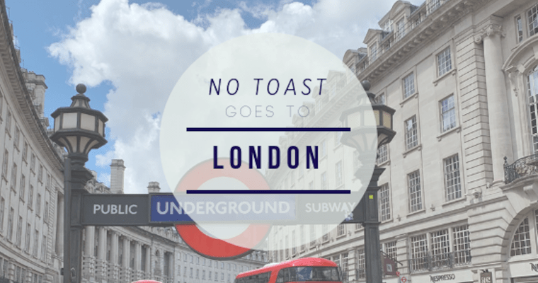No Toast goes to London