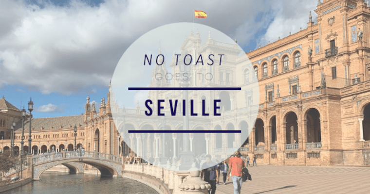 No Toast goes to Seville