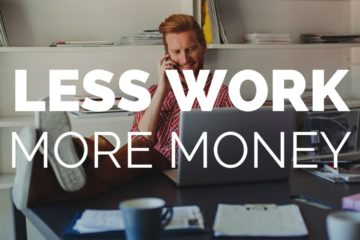 less work more money
