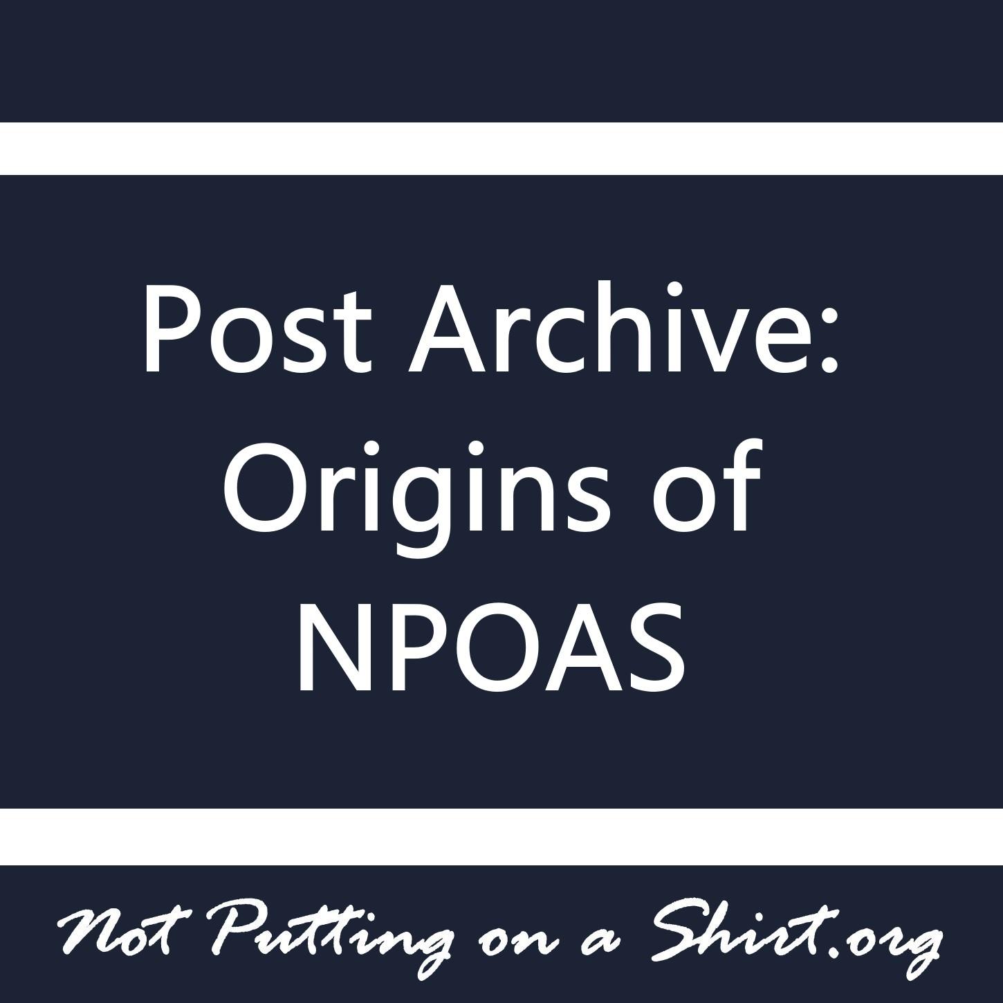 Post archives origins of NPOAS