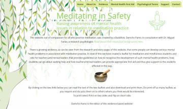 Meditating in Safety is the project of Damcho Pamo, a Buddhist practitioner who is driven to ensure that people are aware of mental health safety and meditation. See https://meditatinginsafety.org.uk/