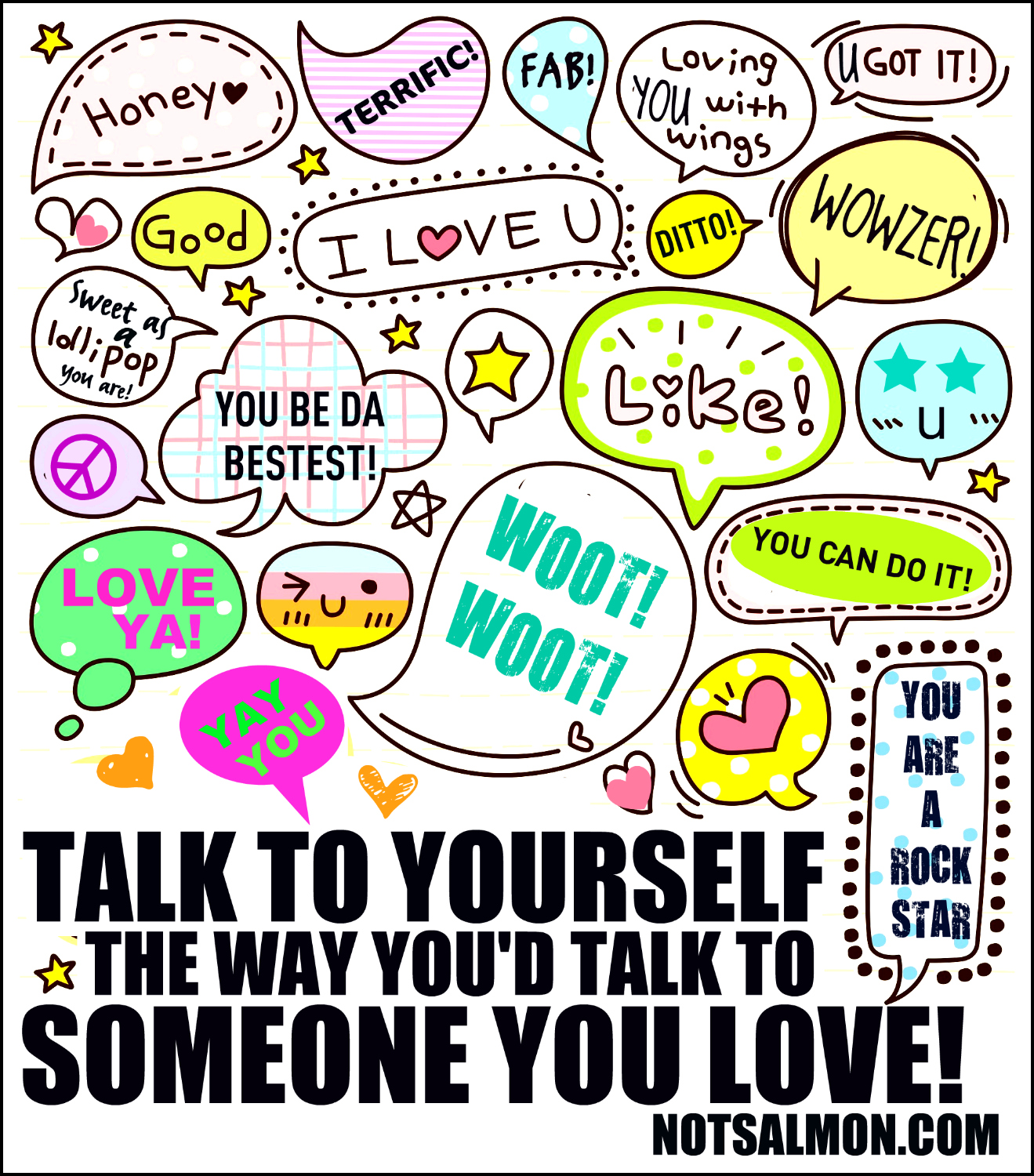 Talk To Yourself The Way You D Talk To Someone You Love