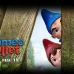 Gnomeo & Juliet! In Theaters NOW!